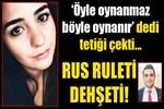 'Rus ruleti' dehşeti yaşandı!
