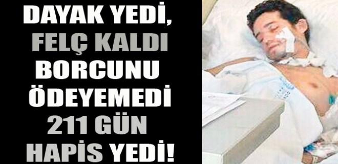 Felçli Rıdvan'a yoğun bakımda 211 gün hapis!