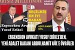 Ergenekon avukatı Yusuf Erikel'den Yeni Adalet Bakanı'na övgüler!