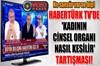 Öpüşmeyi sansürleyen Türk televizyonları canlı yayında kadının cinsel organının nasıl kesileceğini...