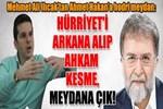 Mehmet Ali Ilıcak'tan Ahmet Hakan'a hodri meydan