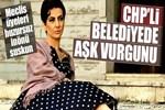 'CHP'li belediyede aşk vurgunu!' haberine açık