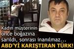 Pensilvanya'daki Türk işletmeci kadın müşteriye böyle saldırdı!