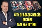 City of Bosses dergisi sektöre taze kan getirdi