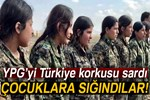 YPG küçük çocuklara sığındı!