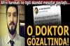 Afrin harekatının başlamasıyla birlikte sosyal medyada skandal mesajlar paylaşan çocuk doktoru O.B....