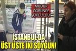 İstanbul'da gece yarısı üst üste iki soygun