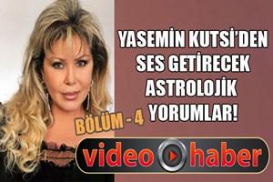 Yasemin Kutsi'den Astrolojik Yorumlar Bölüm - 4