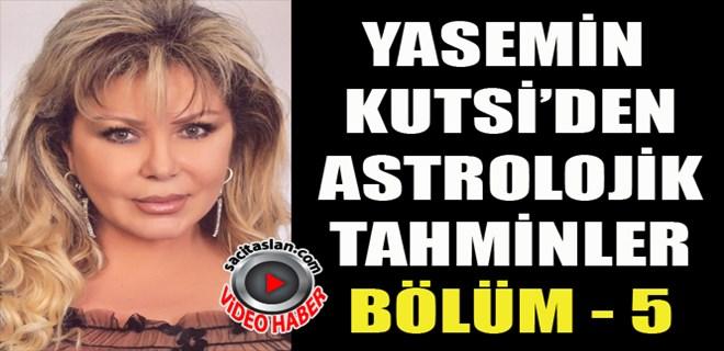 Yasemin Kutsi'den Astrolojik Yorumlar Bölüm - 5