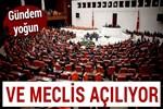 Meclis 2 aylık tatilin ardından açılıyor