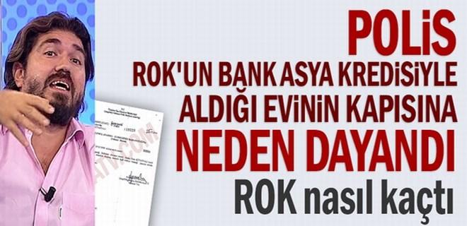 Polis ROK'un Bank Asya kredisiyle aldığı evinin kapısına neden dayandı?