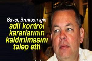 Brunson için '10 yıl hapis' ve 'adli kontrol kaldırılsın' talebi!
