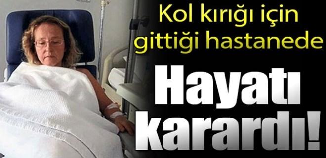 Kol kırığı için gittiği hastanede hayatı karardı