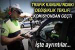 Trafik Kanunu'ndaki değişiklik teklifi komisyondan geçti