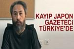 Kayıp Japon gazeteci Türkiye'de