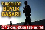 Tunceli'de 117 terörist etkisiz hale getirildi