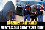 Murat Başoğlu adliyeye sevk edildi!