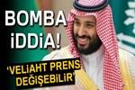 Suudi Arabistan veliaht prensi değişebilir