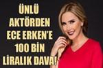 Talat Bulut, Ece Erken'e 100 bin liralık dava açtı!