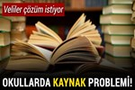 Okullarda 'kaynak' problemi yaşanıyor!