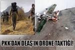 PKK'dan DEAŞ'ın drone taktiği