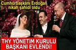 Cumhurbaşkanı Erdoğan, İlker Aycı'nın nikah şahidi oldu