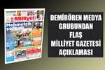 Demirören Medya Grubu'ndan Milliyet Gazetesi açıklama