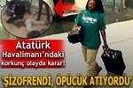 Atatürk Havalimanı'nda yaşanan korkunç olay için karar!
