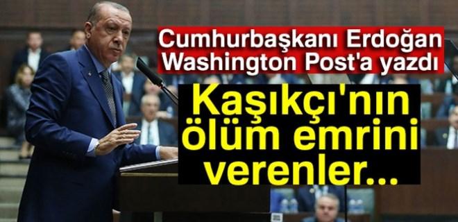 Cumhurbaşkanı Erdoğan Washington Post'a Kaşıkçı cinayetini yazdı