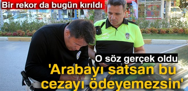 Antalya'da rekor trafik cezası!
