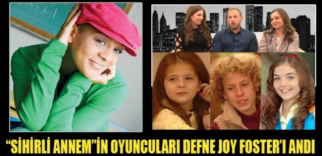 'Sihirli Annem'in oyuncuları Defne Joy Foster'ı andı