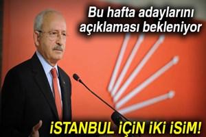 CHP'de İstanbul için iki isim üzerinde duruluyor