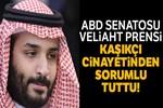 ABD Senatosu, Veliaht Prens'i Kaşıkçı cinayetinden sorumlu tuttu
