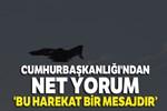 Cumhurbaşkanlığı'ndan net 'harekat' yorumu!