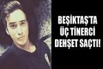 Beşiktaş'ta tinerciler polis memurunun boğazını kesti!