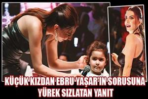 Ebru Yaşar'ın sorusuna küçük kızdan duygulandıran yanıt