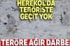 Herekol'da teröriste geçit yok!