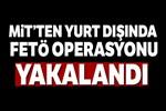 MİT Azerbaycan'da bir FETÖ üyesini yakaladı