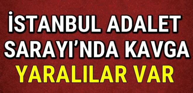 İstanbul Adalet Sarayı'nda büyük kavga!