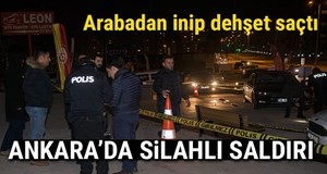 Başkentte silahlı saldırı!