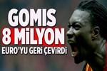 Gomis yıllık 8 milyon Euro'yu geri çevirdi!