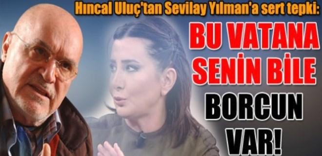 Hıncal Uluç'tan Sevilay Yılman'a sert tepki!