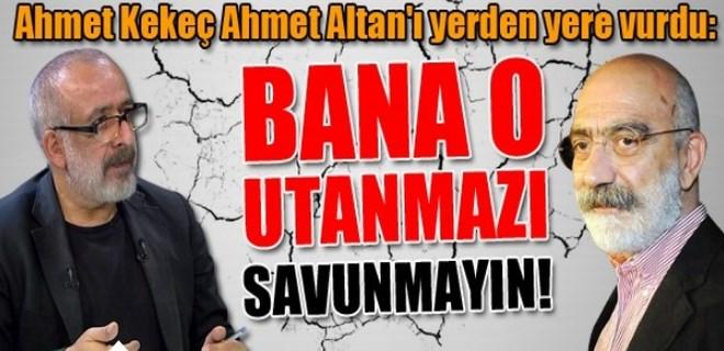 Ahmet Kekeç Ahmet Altan'ı yerden yere vurdu!
