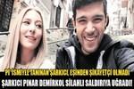 Pınar Demirkol eşinin silahlı saldırısına uğradı!