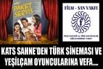 KATS Sahne'den Türk Sineması ve Yeşilçam Oyuncularına Vefa