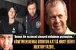 Yönetmen Mustafa Kemal Uzun'un katilinden Oray Eğin'e mektup!