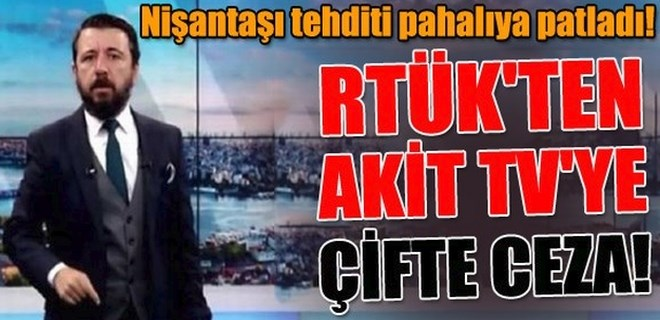 RTÜK'ten Akit TV'ye çifte ceza!