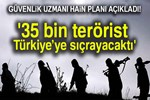 Mete Yarar: '35 bine yakın terörist tünellerden Türkiye'ye sıçrayacaktı'