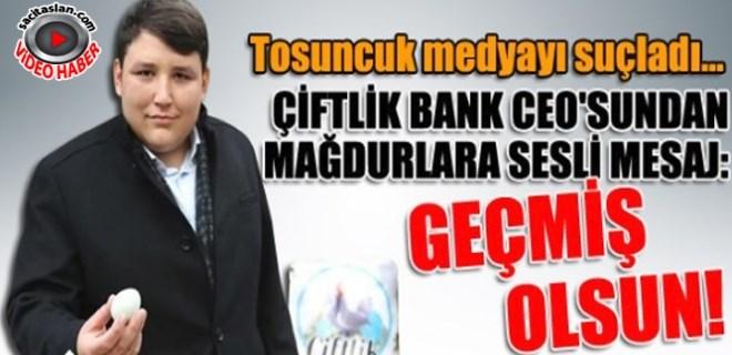 Çiftlik Bank CEO'sundan mağdurlara 'Geçmiş olsun' mesajı!
