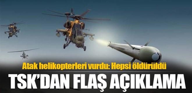ATAK helikopterleri vurdu: Hepsi öldürüldü!